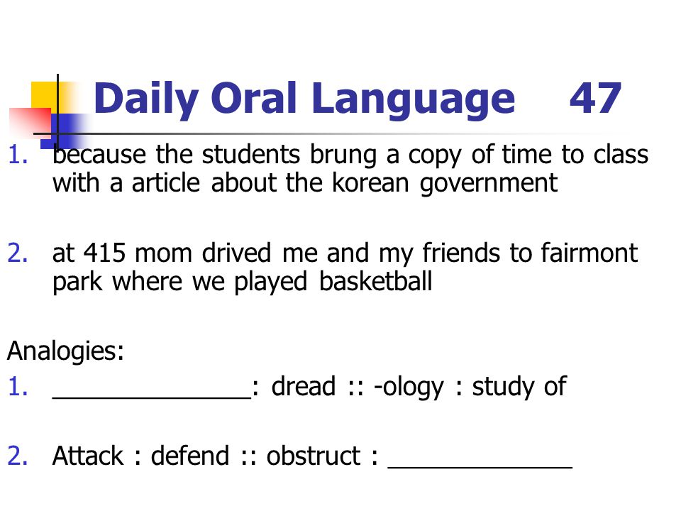 Daily Oral Language 47 because the students brung a copy of time to class with a article about the korean government.