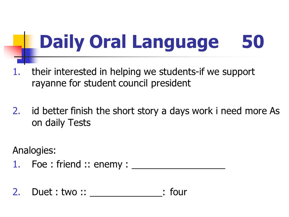 Daily Oral Language 50 their interested in helping we students-if we support rayanne for student council president.