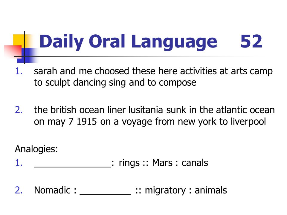 Daily Oral Language 52 sarah and me choosed these here activities at arts camp to sculpt dancing sing and to compose.