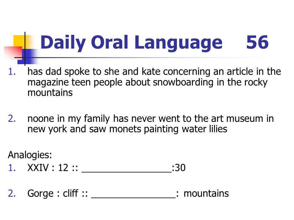 Daily Oral Language 56 has dad spoke to she and kate concerning an article in the magazine teen people about snowboarding in the rocky mountains.