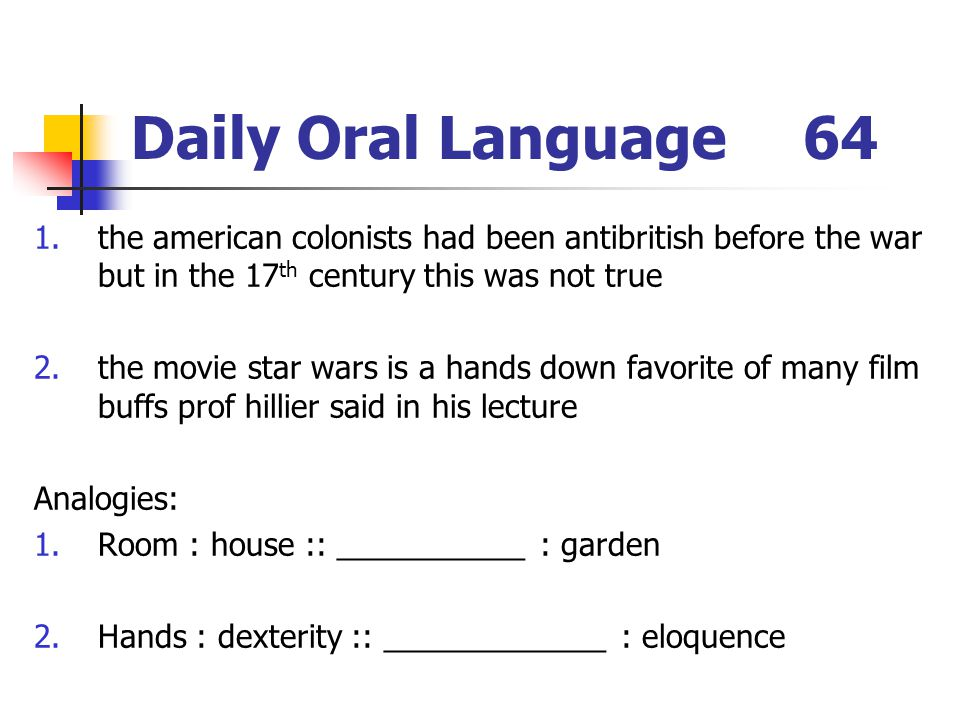 Daily Oral Language 64 the american colonists had been antibritish before the war but in the 17th century this was not true.