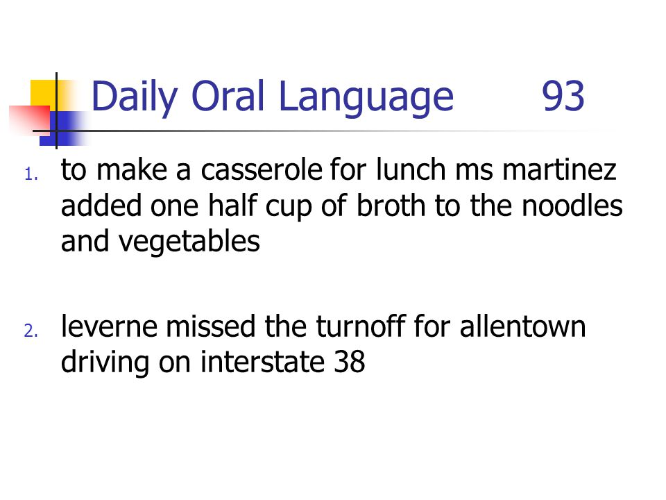 Daily Oral Language 93 to make a casserole for lunch ms martinez added one half cup of broth to the noodles and vegetables.