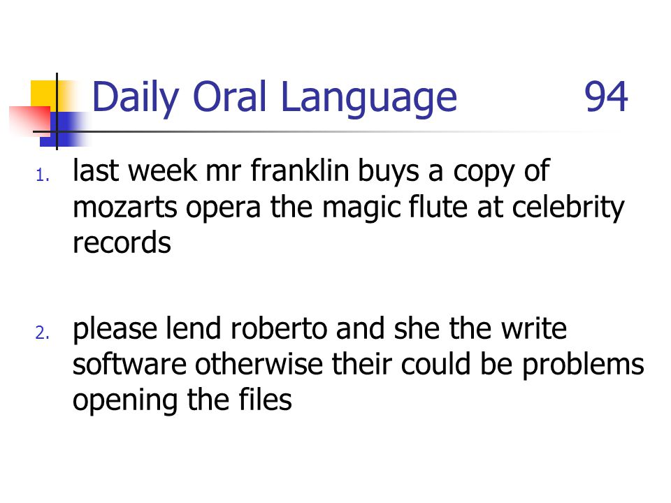 Daily Oral Language 94 last week mr franklin buys a copy of mozarts opera the magic flute at celebrity records.