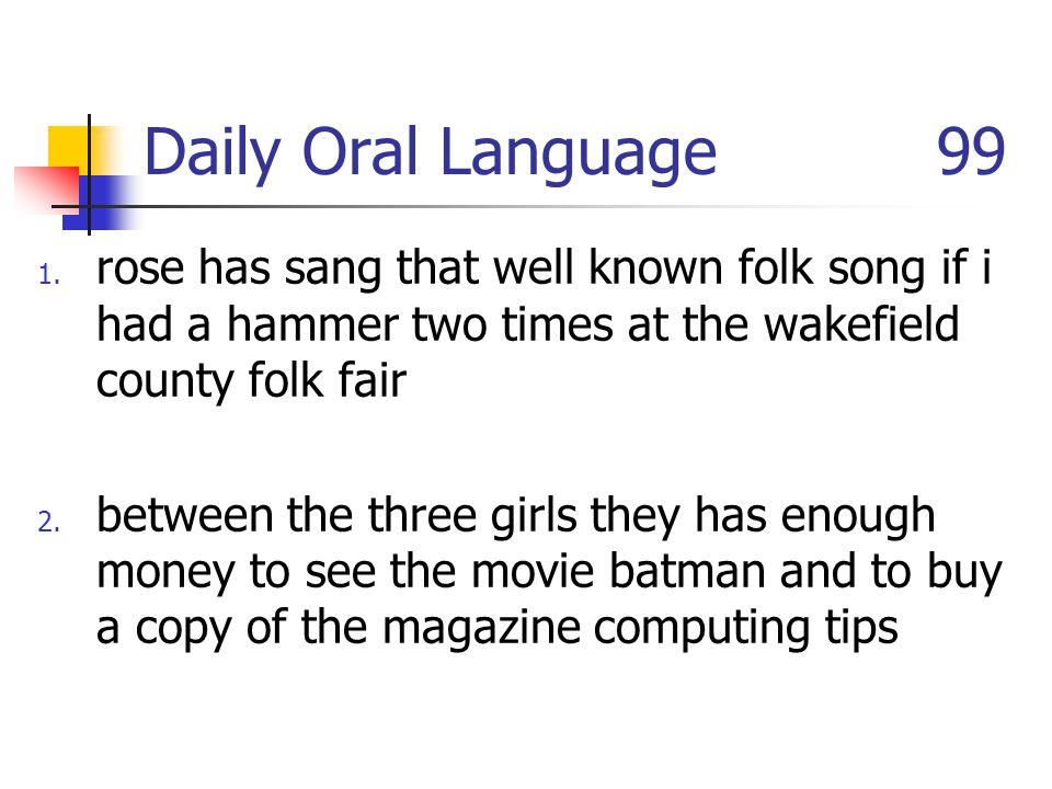 Daily Oral Language 99 rose has sang that well known folk song if i had a hammer two times at the wakefield county folk fair.