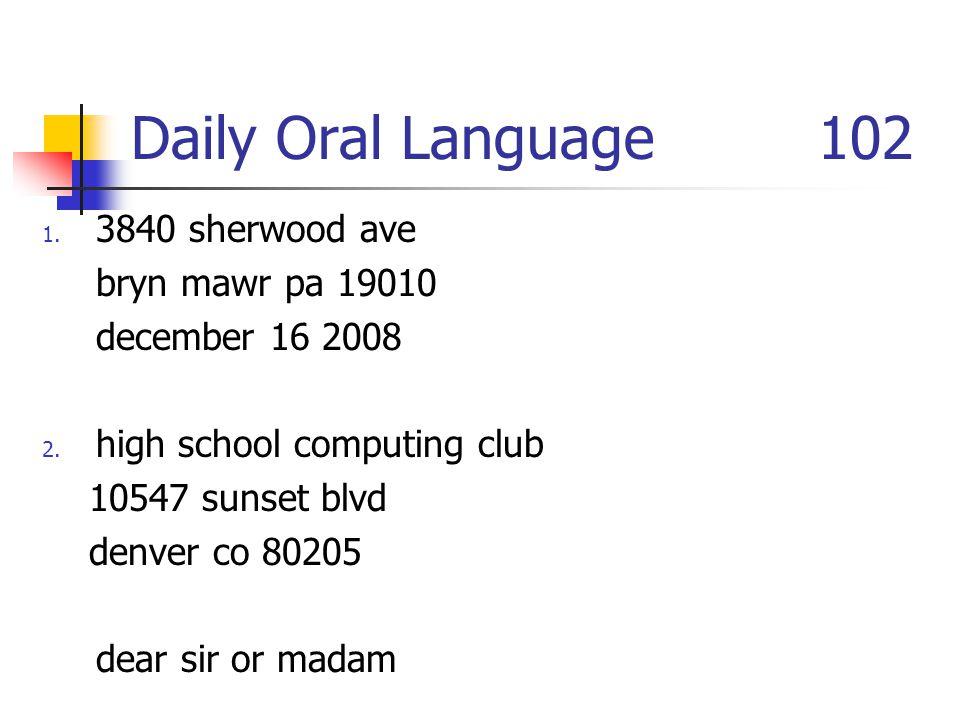 Daily Oral Language 102 3840 sherwood ave bryn mawr pa 19010
