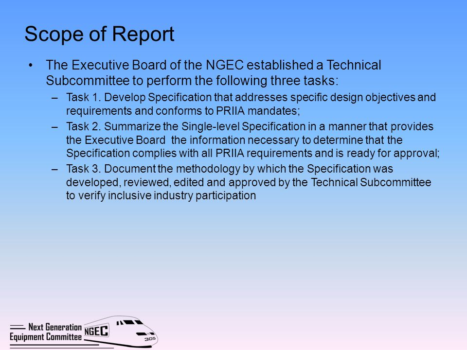 Scope of Report The Executive Board of the NGEC established a Technical Subcommittee to perform the following three tasks: