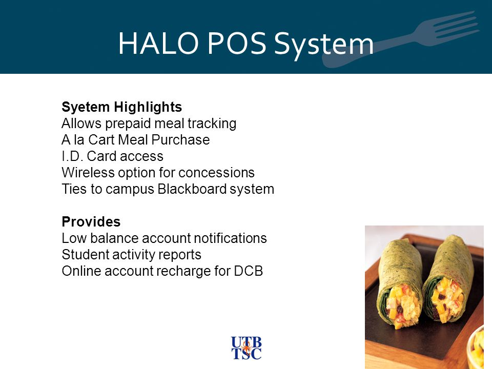 HALO POS System Syetem Highlights Allows prepaid meal tracking