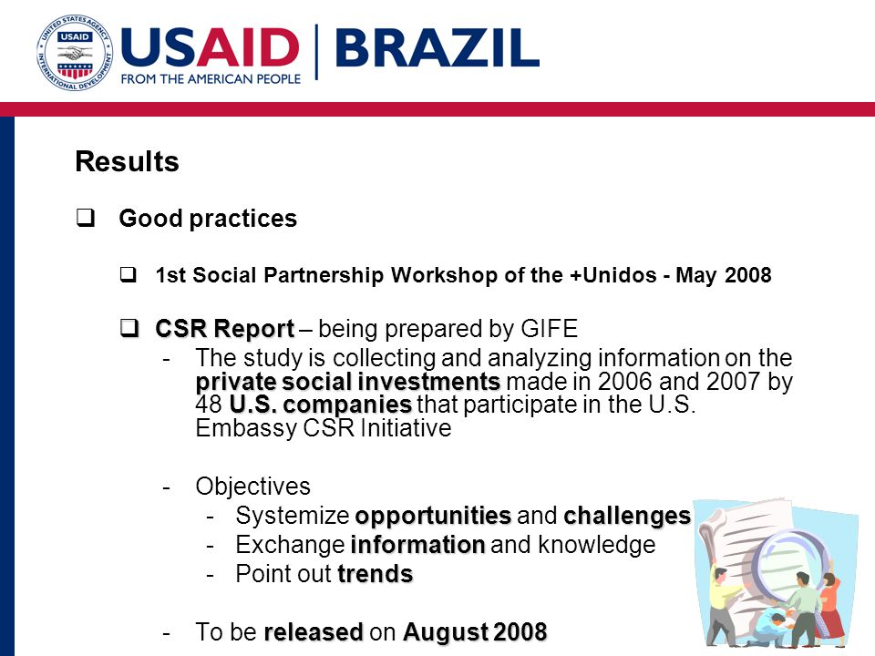 Results Good practices CSR Report – being prepared by GIFE