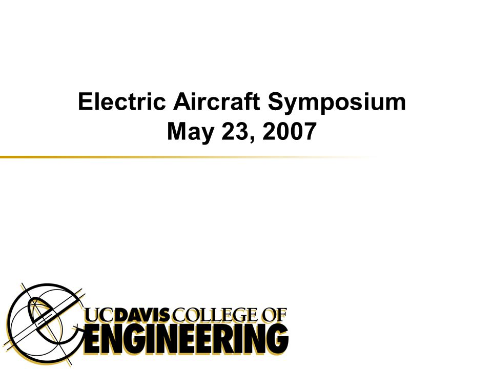 Electric Aircraft Symposium May 23, 2007