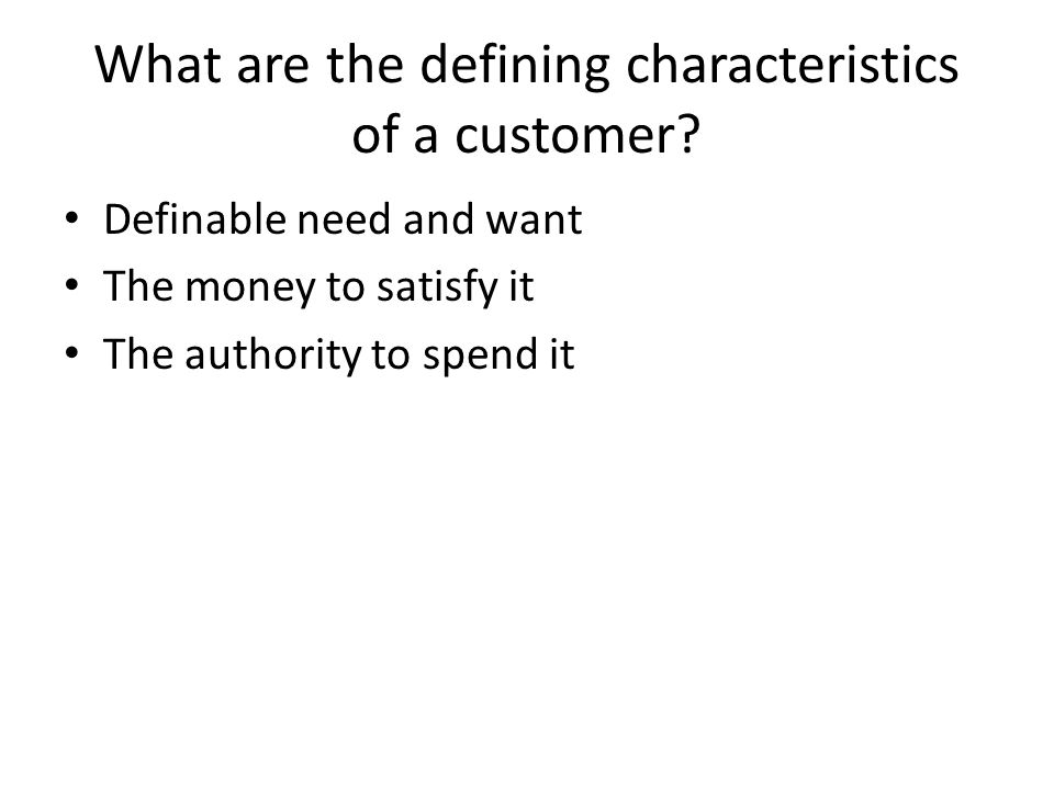 What are the defining characteristics of a customer