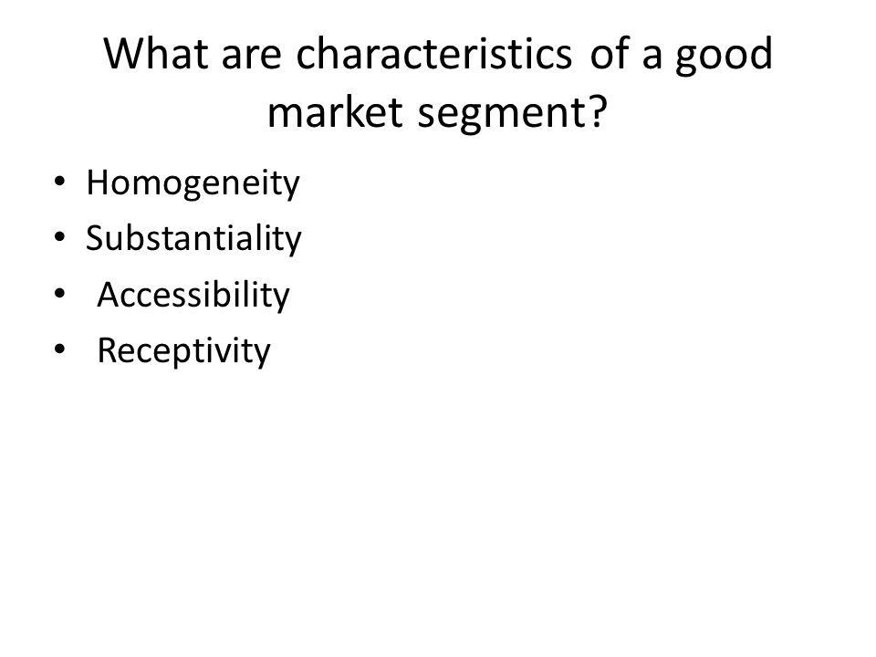 What are characteristics of a good market segment
