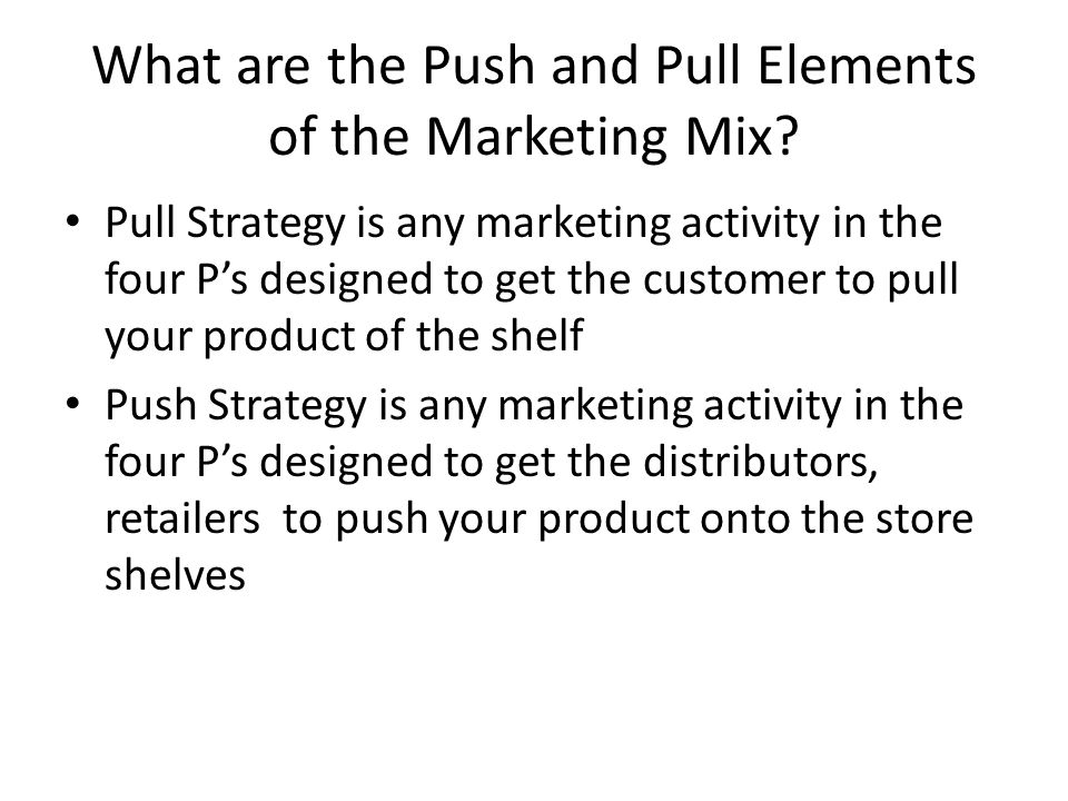 What are the Push and Pull Elements of the Marketing Mix