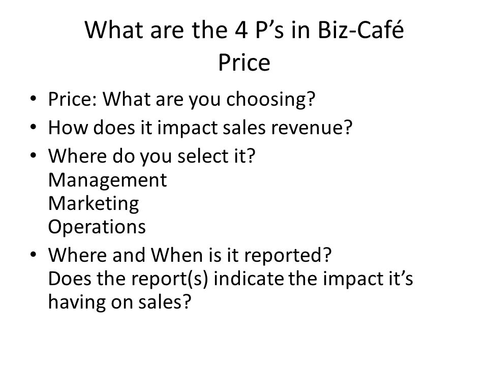 What are the 4 P's in Biz-Café Price