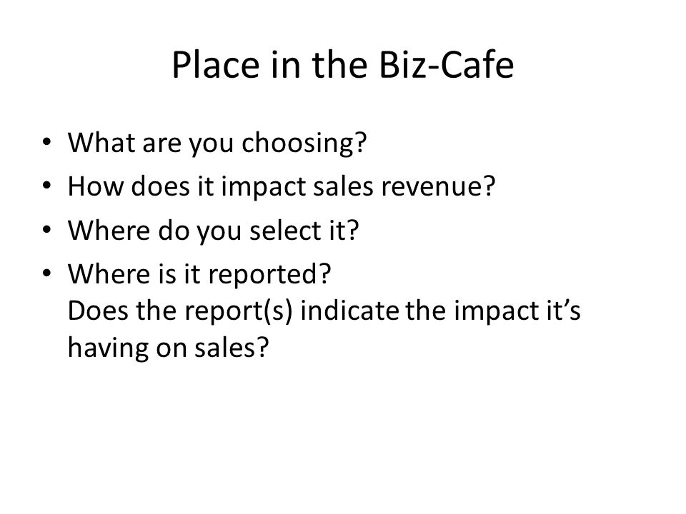 Place in the Biz-Cafe What are you choosing