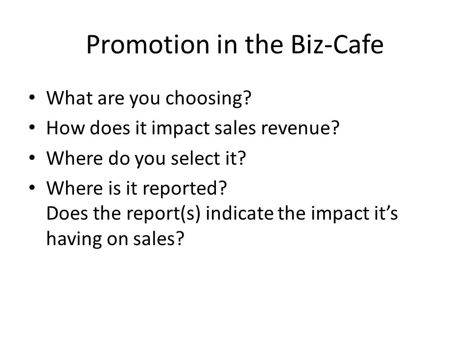 Promotion in the Biz-Cafe