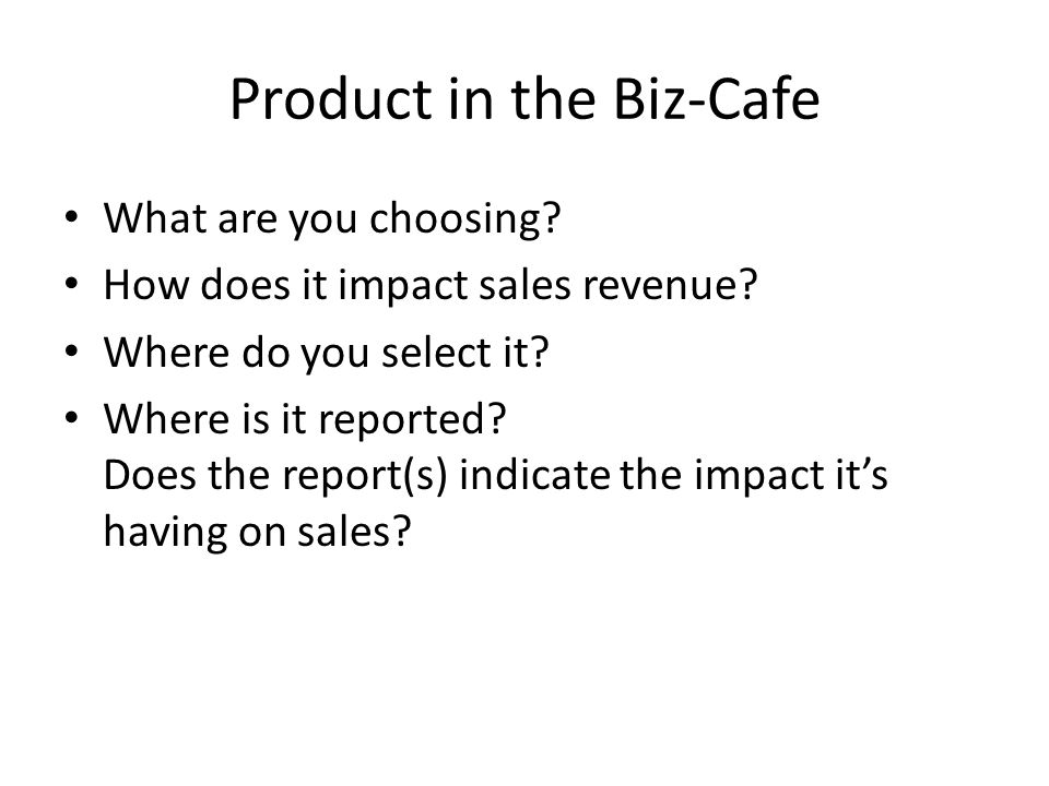Product in the Biz-Cafe