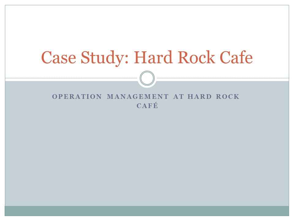 Case Study: Hard Rock Cafe