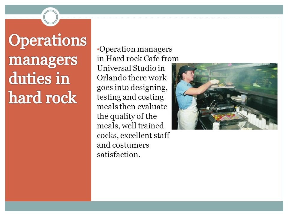 Operations managers duties in hard rock