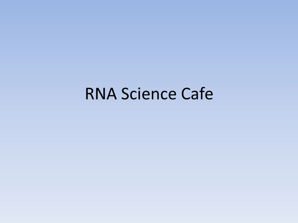 RNA Science Cafe
