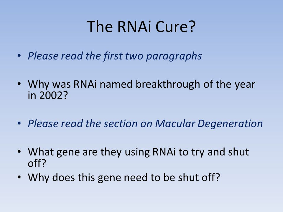The RNAi Cure Please read the first two paragraphs