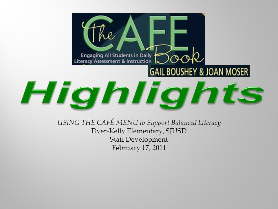 Highlights USING THE CAFÉ MENU to Support Balanced Literacy