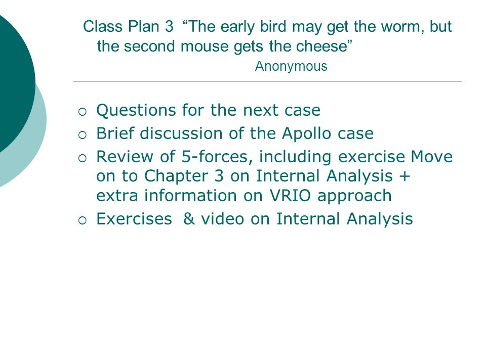 Class Plan 3 The early bird may get the worm, but the second mouse gets the cheese Anonymous