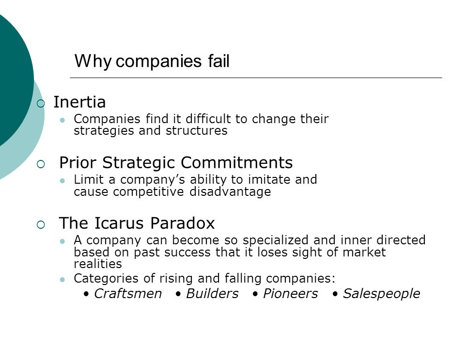 Why companies fail Inertia Prior Strategic Commitments
