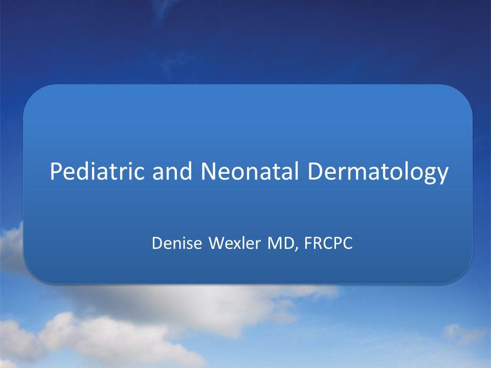Pediatric and Neonatal Dermatology