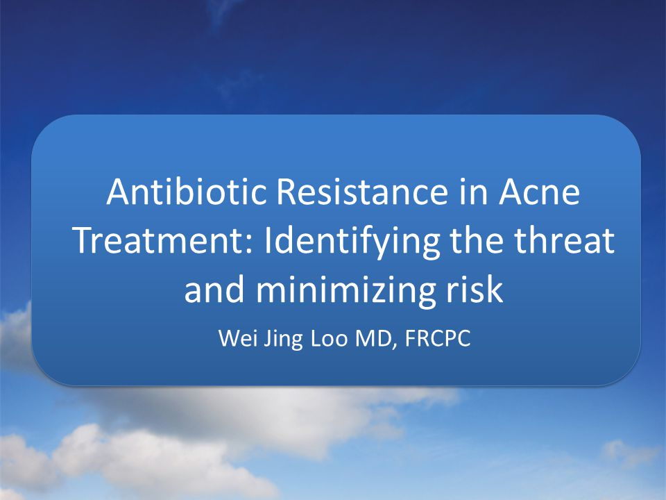 Antibiotic Resistance in Acne Treatment: Identifying the threat and minimizing risk