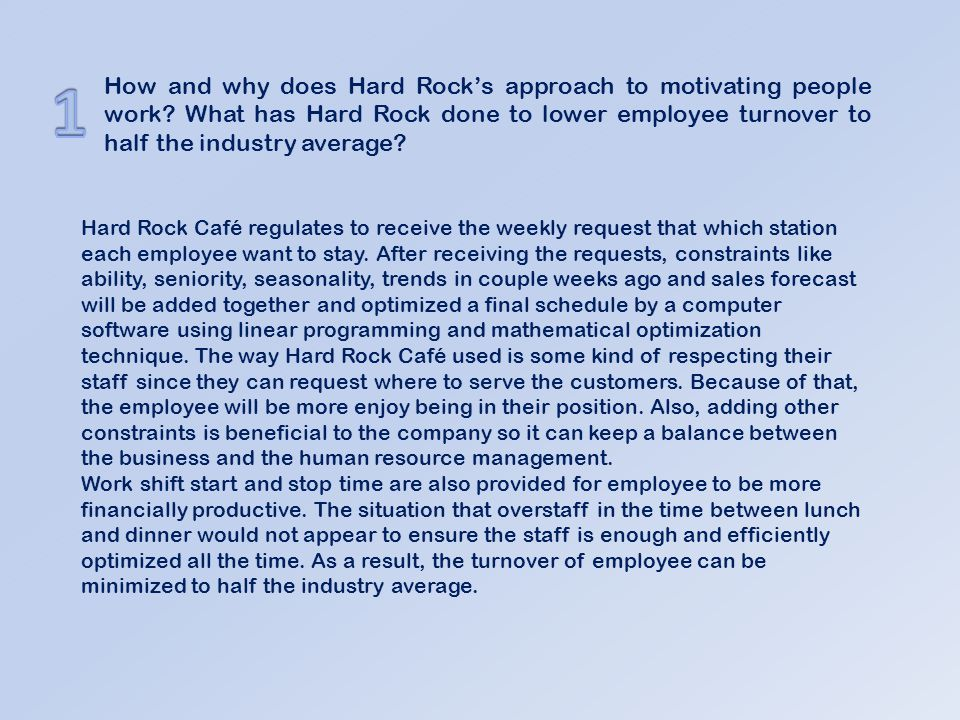 what has hard rock done to lower employee turnover to half the industry average Computer programmers write and test code that  computer programming can be done from  the median wage is the wage at which half the workers in an.