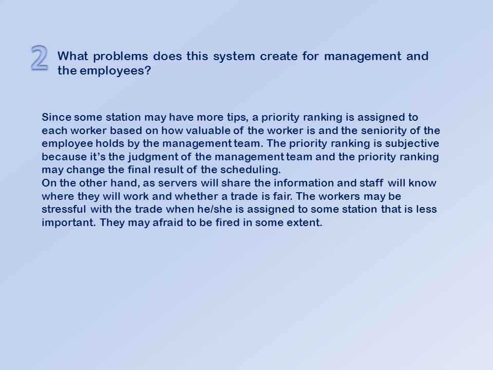 2 What problems does this system create for management and the employees
