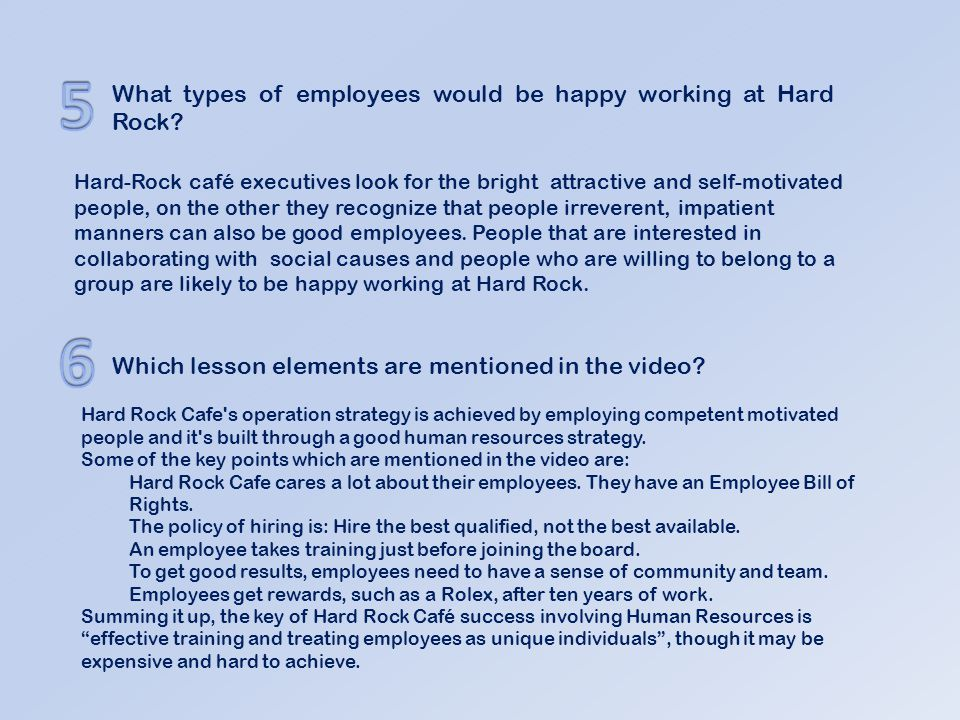5 6 What types of employees would be happy working at Hard Rock