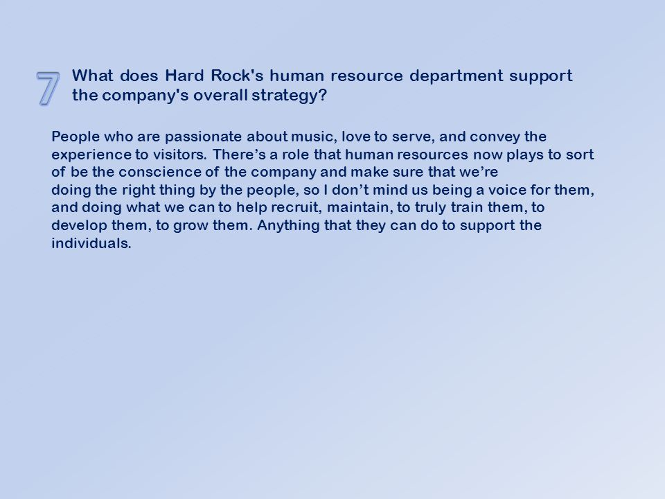7 What does Hard Rock s human resource department support the company s overall strategy