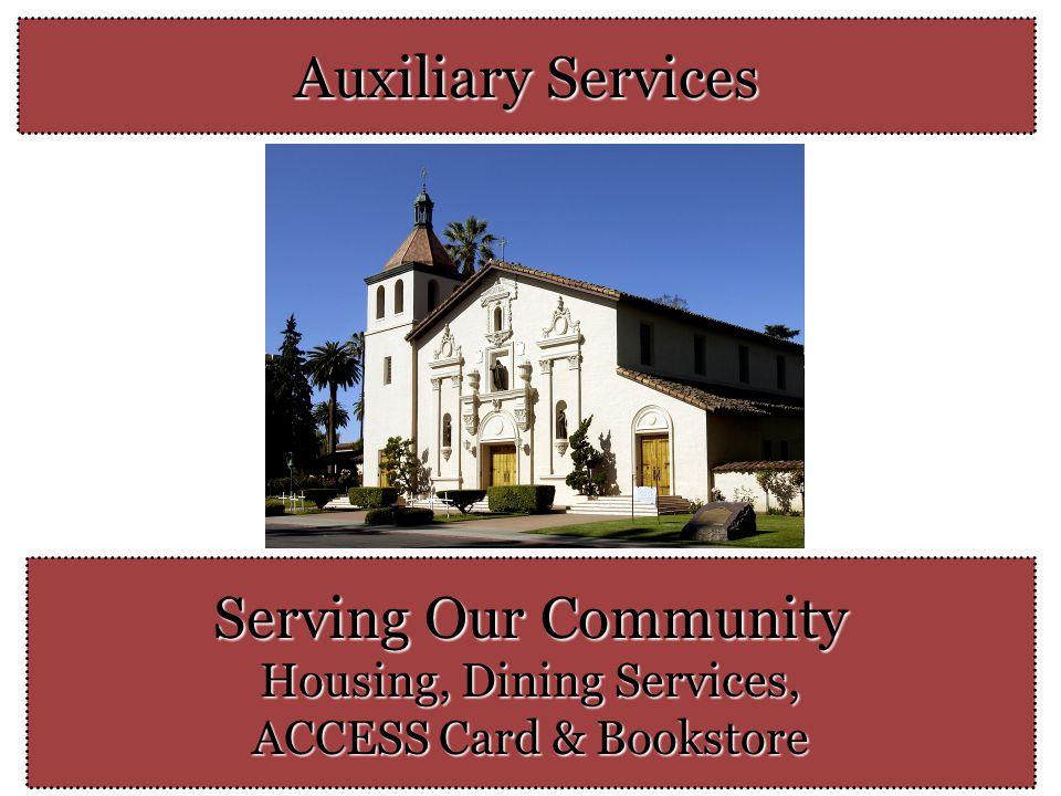 Auxiliary Services Serving Our Community Housing, Dining Services, ACCESS Card & Bookstore