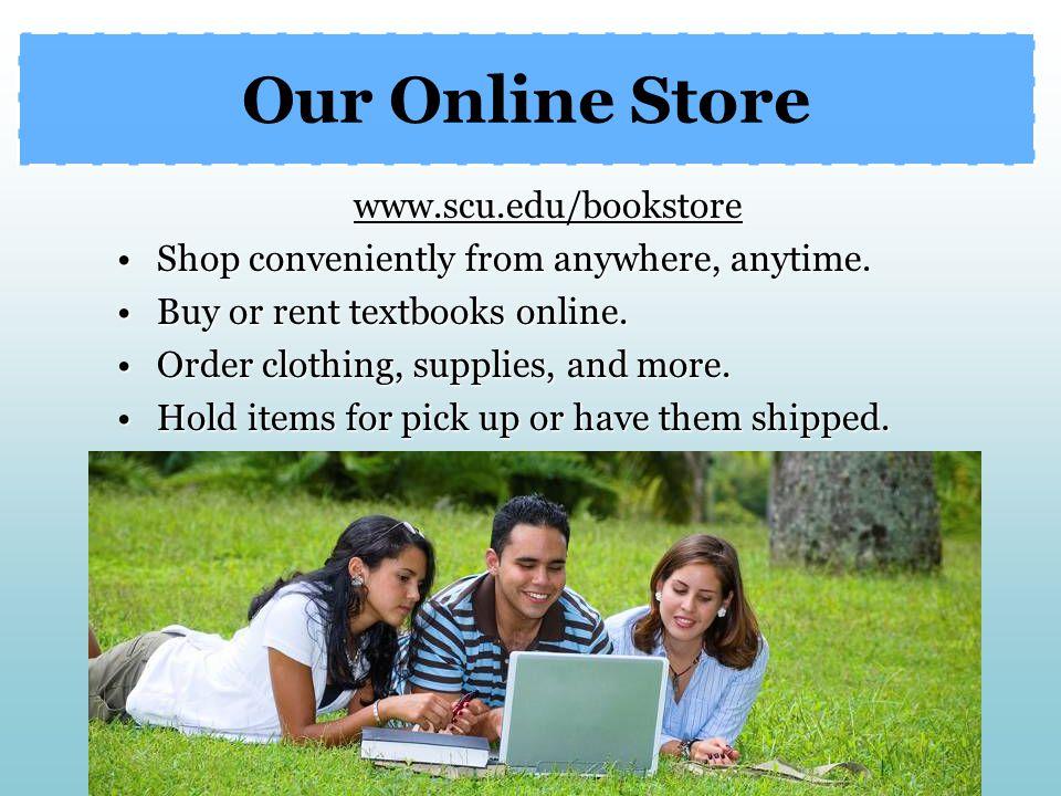 Our Online Store www.scu.edu/bookstore