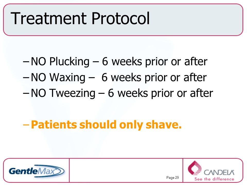 Treatment Protocol NO Plucking – 6 weeks prior or after