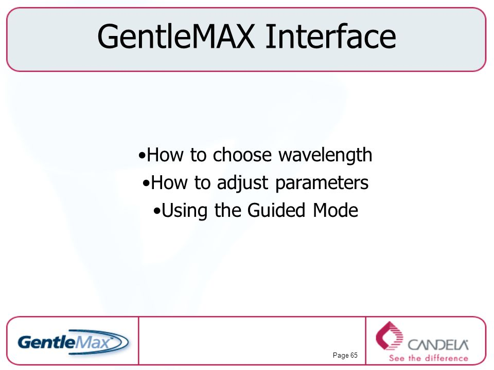 GentleMAX Interface How to choose wavelength How to adjust parameters