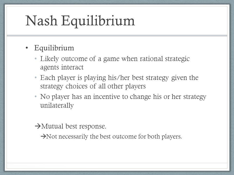Nash Equilibrium Equilibrium