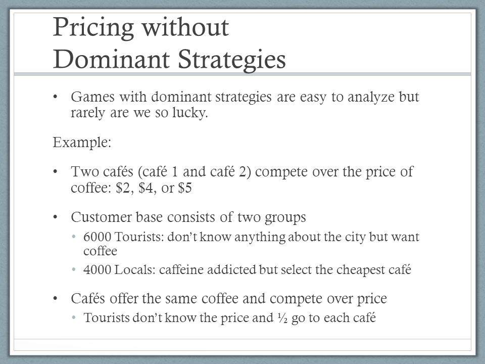 Pricing without Dominant Strategies