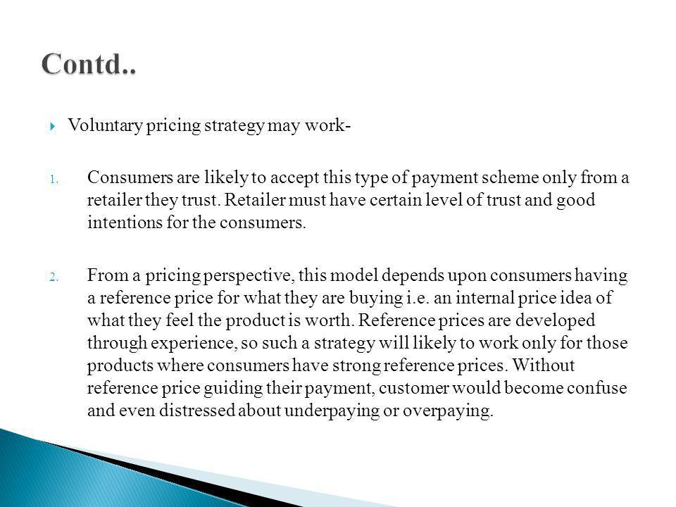 Contd.. Voluntary pricing strategy may work-