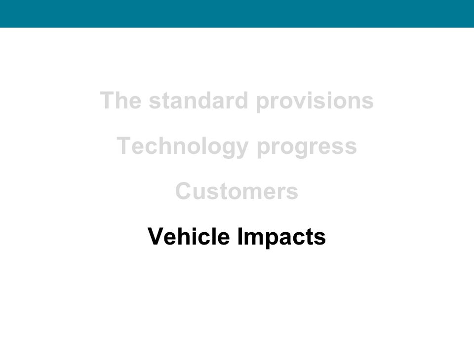 The standard provisions Technology progress Customers Vehicle Impacts