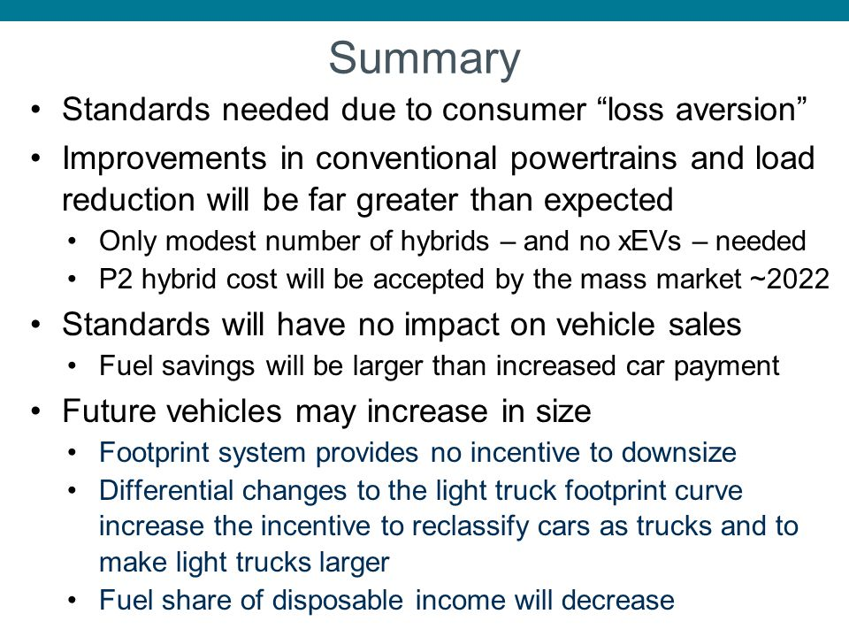 Summary Standards needed due to consumer loss aversion