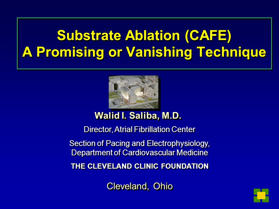 Substrate Ablation (CAFE) A Promising or Vanishing Technique