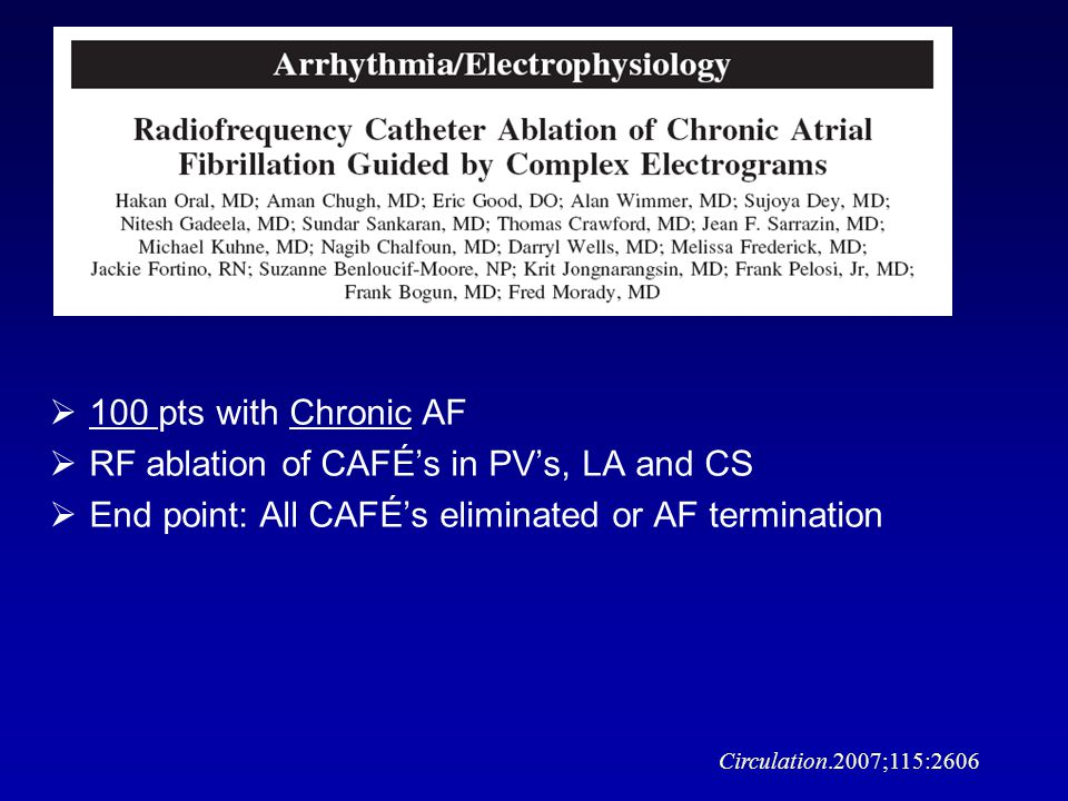 RF ablation of CAFÉ's in PV's, LA and CS