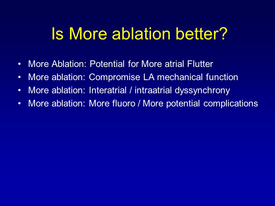 Is More ablation better