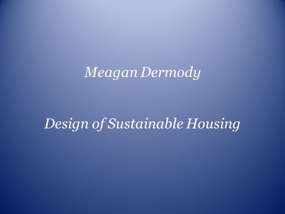 Design of Sustainable Housing