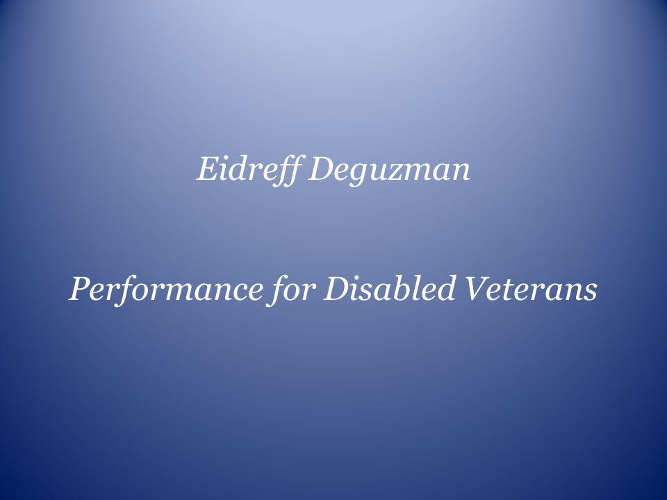 Performance for Disabled Veterans
