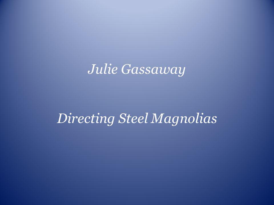 Directing Steel Magnolias
