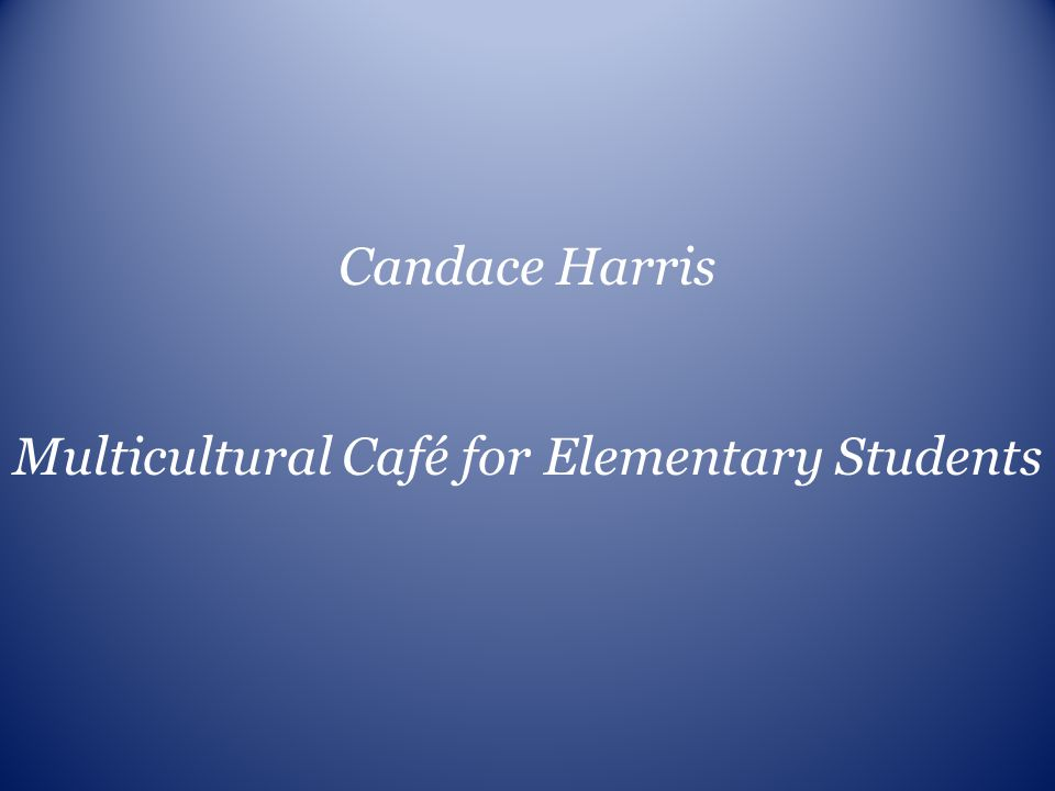 Multicultural Café for Elementary Students