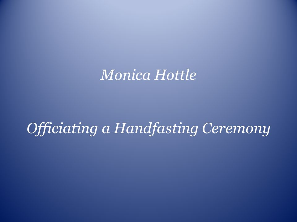 Officiating a Handfasting Ceremony